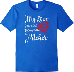 My Love Heart and Soul Belongs to the Pitcher Baseball T shirt Heart