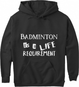 Badminton is a life requirement pullover pouch pocket long sleeve sports hoodie